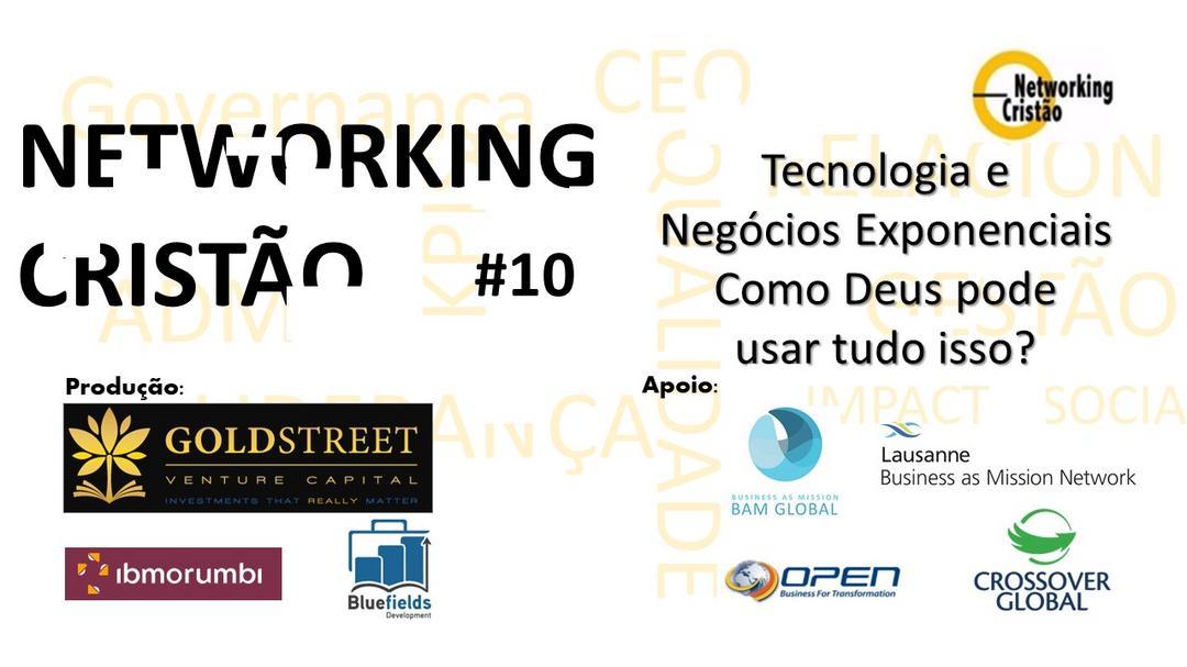 #10 NwC+ Networking Cristão - Tecnologia e Negócios Exponenciais. Como Deus pode usar tudo isso?