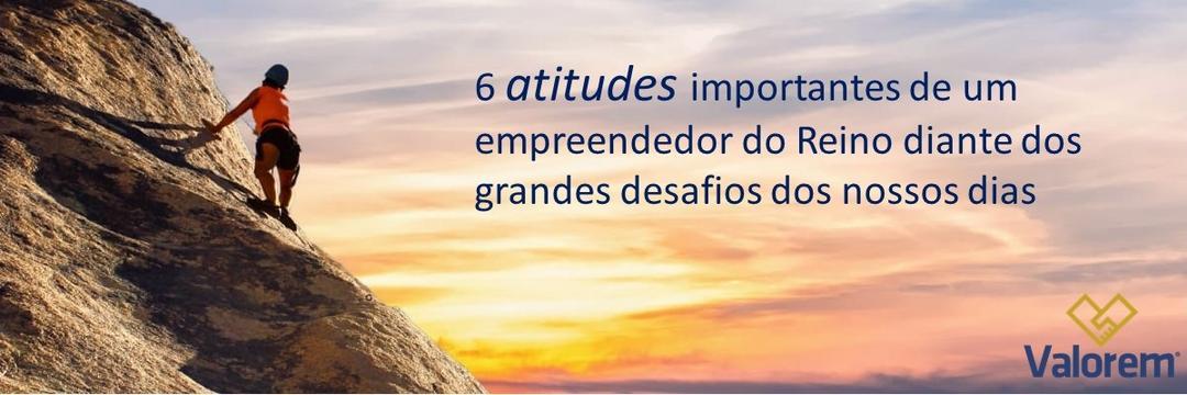 Atitudes de um Empreendedor do Reino