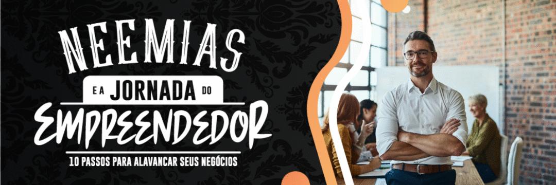NEEMIAS E A JORNADA EMPREENDEDORA
